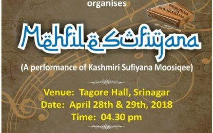 North Zone Cultural Centre, Patiala(Ministry of Culture, Govt. of India) in collaboration with J& K Academy of Art, Culture & Languages, Srinagar organising 'Mehfil E Sufiyana' at Tagore Hall Srinagar on April 28 & 29th, 2018.