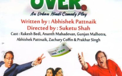 North Zone Cultural Centre, Patiala (Ministry of Culture, Govt. of India) in Collaboration with Chandigarh Sangeet Natak Akademy, Chandigarh organising 'Last Over' – an Urban Hindi comedy play on June 29, 2018 at Tagore Theatre sector 18, Chandigarh.