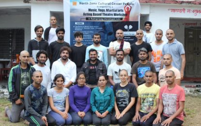 Glimpses of Music, Yoga, Martial Arts and Acting based Theatre Workshop being organised by North Zone Cultural Centre, Patiala (Ministry of Culture, Govt. of India) from June 1 to 30, 2018 at Rudraprayag, Uttarakhand.