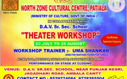 Theatre Workshop being organised by NZCC from July 23 to August 25, 2018 at Ambala.