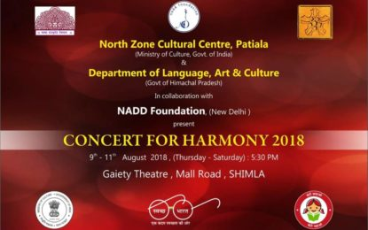 Concert For Harmony-2018 to be organised by NZCC at Shimla from August 9 to 11, 2018.