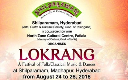 LOKRANG – A Festival of Folk/Classical Music & Dance from August 24 to 26, 2018 at Hyderabad.