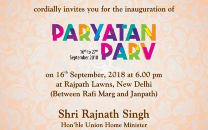 Paryatan Parv 2018 from September 16 to 27, 2018 at Rajpath Lawns, New Delhi.